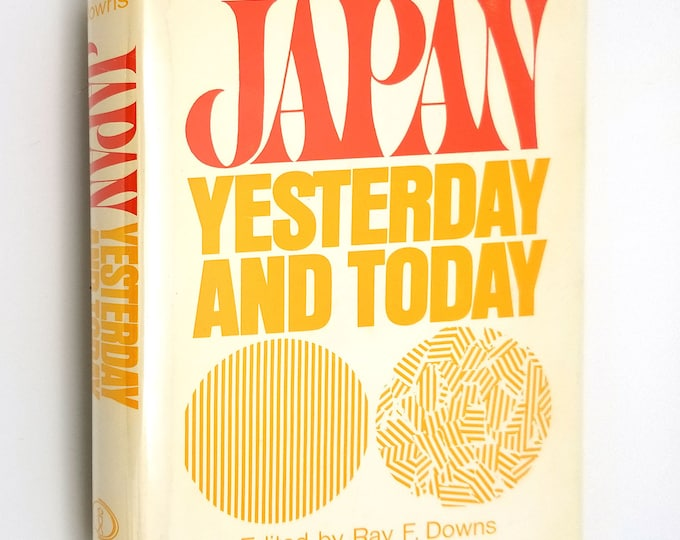 Japan: Yesterday and Today by Ray F. Downs Hardcover HC w/ Dust Jacket DJ 1970 Praeger History Asia