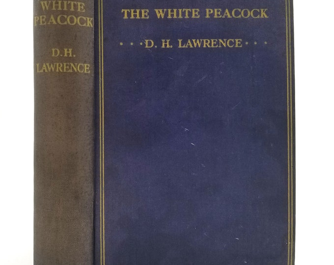 The White Peacock by D.H. Lawrence Hardcover HC 1921 Duckworth & Co. - London - 1st Novel