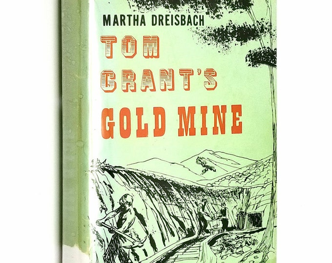 Tom Grant's Gold Mine by Martha Dreisbach 1961 SIGNED 1st Edition Hardcover HC w/ Dust Jacket - Vantage Press