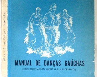 Manual de Dancas Gauchas (Com Suplemento Musical e Ilustrativo) 1961 by Paisxao Cortes - Portugeuse Language Dance Guide