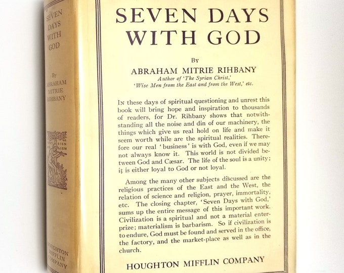 Seven Days With God by Abraham Mitrie Rihbany 1926 1st Edition Hardcover HC w/ Rare Dust Jacket DJ - Christian Religion - Life with God