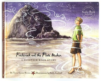 Frederick & the Flute Maker A Haystack Rock Story 2007 TRICIA BROWN ~ Cannon Beach, Oregon