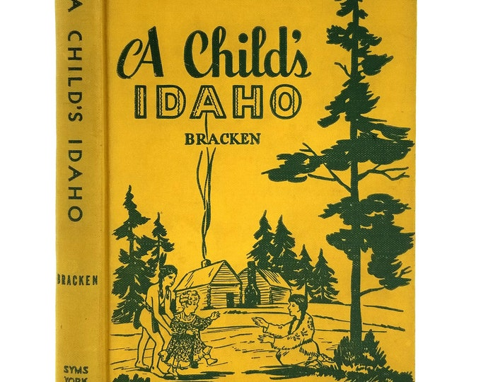 A Child's Idaho by Claire Boyle Bracken 1st Edition Hardcover HC 1942 Syms-York Boise, ID Travel, History, Geography