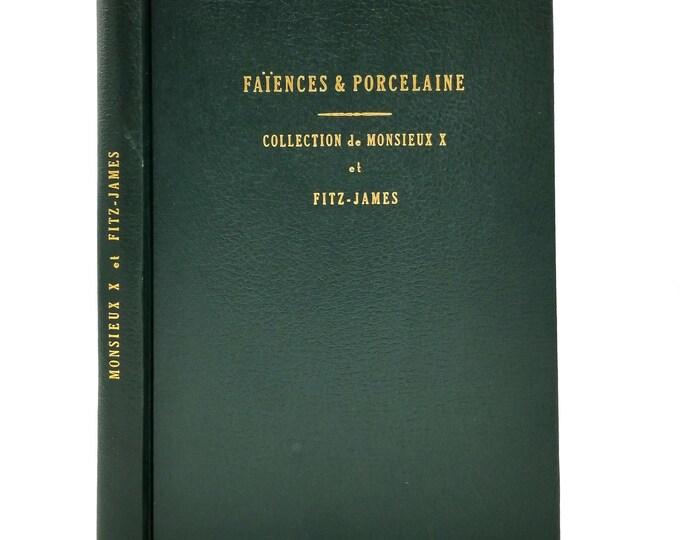 Faiences & Porcelaine Collection de Monseur X and La Comtesse David de Fitz-James Bound 1902 and 1926 Auction Catalogs French Language HC