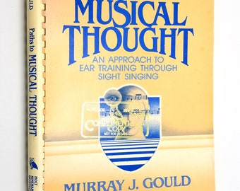 Paths to Musical Thought: An Approach to Ear Training Through Sight Singing by Murray J. Gould 1979 Music Instruction