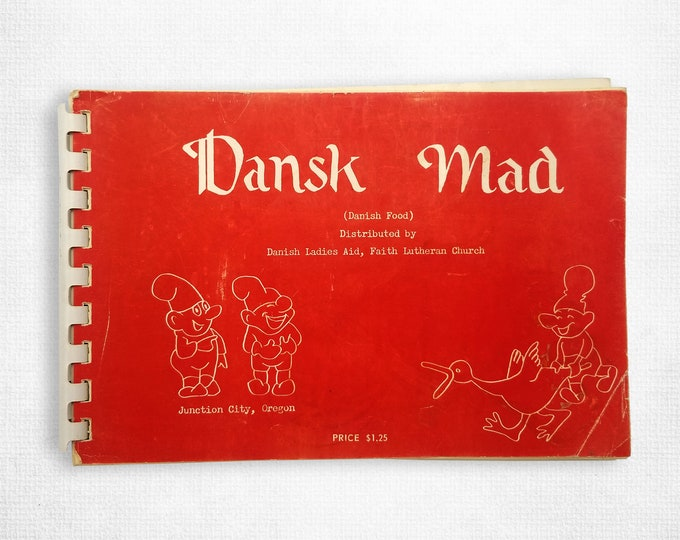 Vintage Cookbook: Dansk Mad (Danish Food) by Faith Lutheran Church 1961 Junction City, Oregon, Ella Peterson Junker, Editor