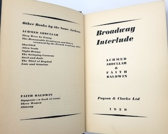 Vintage Fiction: Broadway Interlude by Achmed Abdullah & Faith Baldwin Hardcover 1929 Aspiring Actress - Broadway - Theater