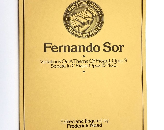 Guitar Music Songbook: Variations on a Theme of Mozart Opus 9; Sonata in C Major Opus 15,  No. 2 by Fernando Sor & Frederick Noad (ed) 1977