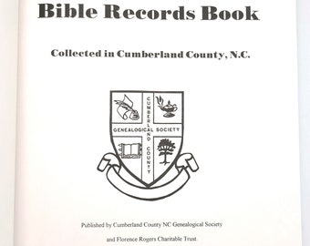 Bible Records Book: Collected in Cumberland County, N.C. - Births - Deaths - Marriages