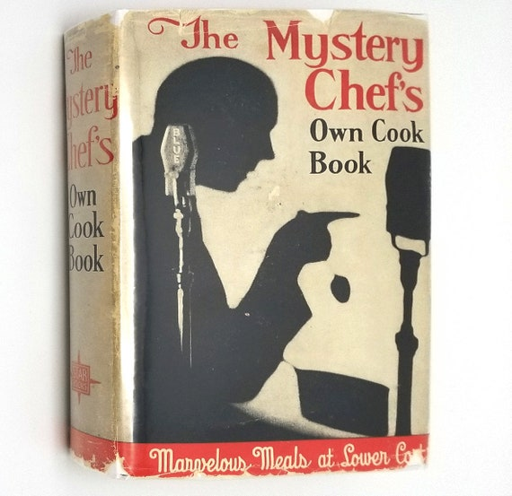 The Mystery Chef's Own Cook Book by John MacPherson 1943 Hardcover HC w/ Dust Jacket DJ - Cookbook Recipes