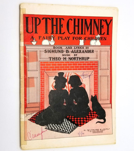 Up the Chimney: A Fairy Play for Children by Sigmund Alexander 1907 Operetta Music M. Witmark & Sons