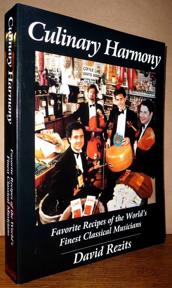 Culinary Harmony Favorite Recipes of World's Finest Classical Musicians Cookbook 1997 by David Rezits Signed - Recipes Cook Book