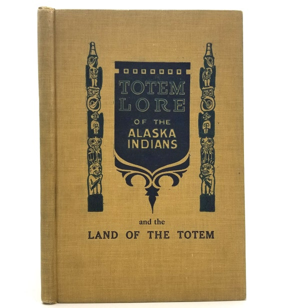 Totem Lore and the Land of the Totem by H.P. Corser Hardcover HC Ca. 1920's The Nugget Shop Juneau, Alaska