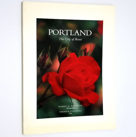 Portland: City of Roses by Terence O'Donnell & Robert M. Reynolds 1994 Soft Cover Travel Tourism Photography