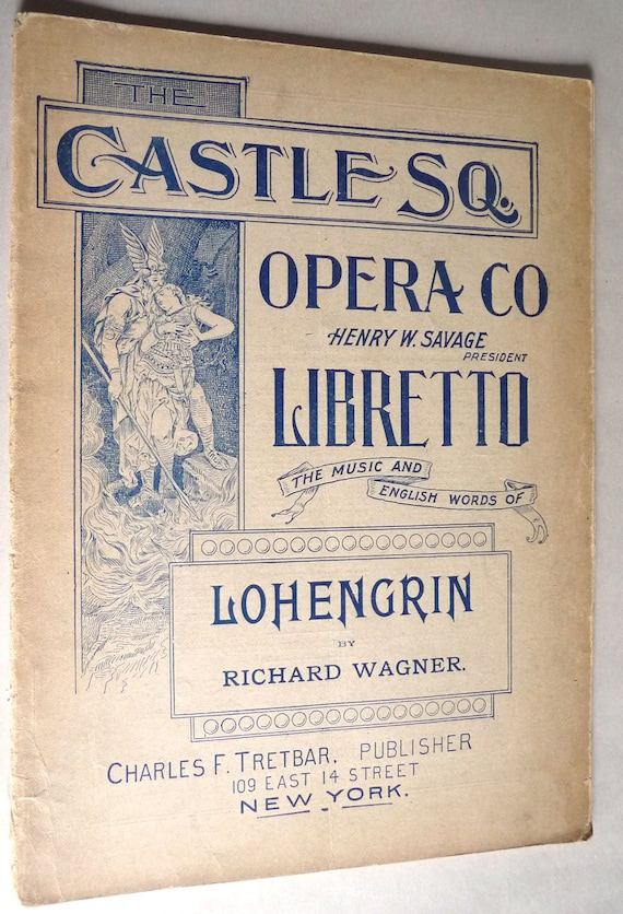 Castle Sq. Opera Co. Libretto - The Music & English Words of Book of Words - Lohengrin - Richard Wagner
