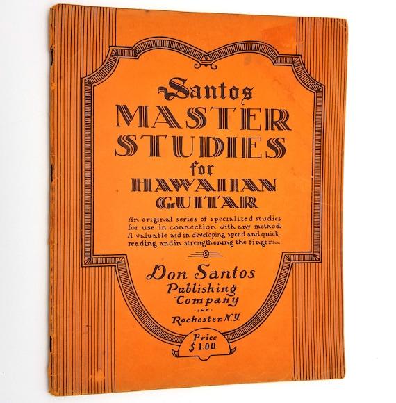 Santos Master Studies for Hawaiian Guitar 1933 Don Santos Publishing Co Speed & Reading Technique