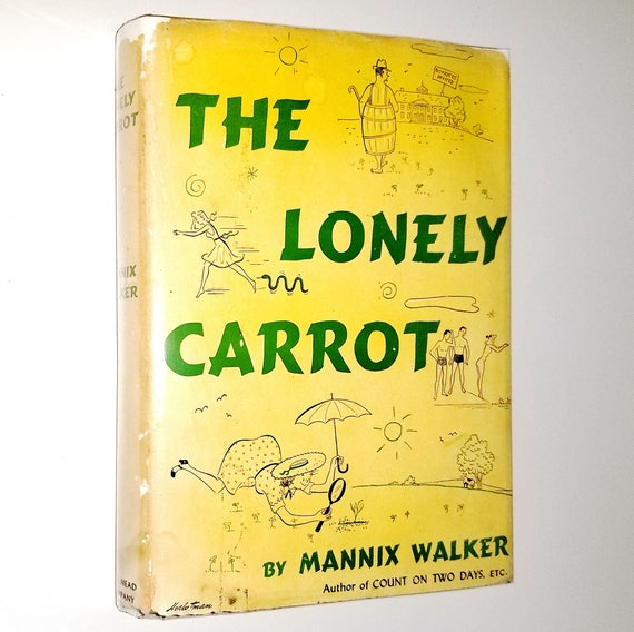 The Lonely Carrot by Mannix Walker 1947 1st Edition Hardcover HC w/ Dust Jacket - Dodd Mead & Co - Fiction Novel