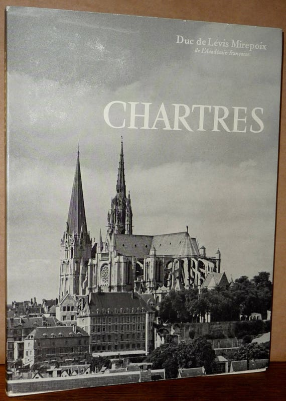 Chartres 1959 by Duc de Levis Mirepoix - Church Cathedral Basilica France - French Language