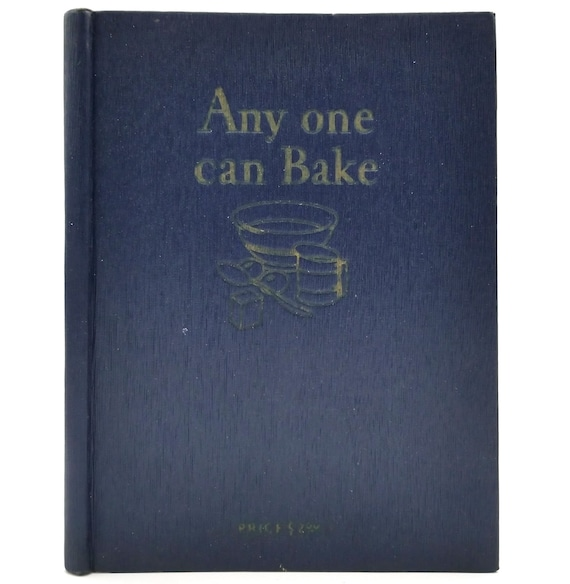 Anyone Can Bake by Educational Department of Royal Baking Powder 1927 1st Edition Hardcover HC w/ Original Mailer