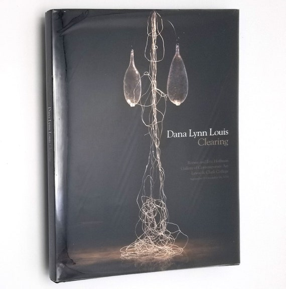 Clearing by Dana Lynn Louis Hardcover HC w/ Dust Jacket 2014 Art Exhibit Catalog from Lewis & Clark College Portland, OR