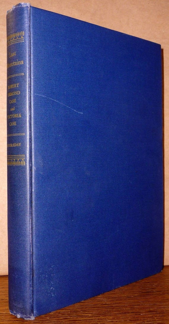 Last Mountains: The Story of the Cascades by Robert & Victoria Case 1945 SIGNED 1st Edition Hardcover HC Doubleday Pacific NW