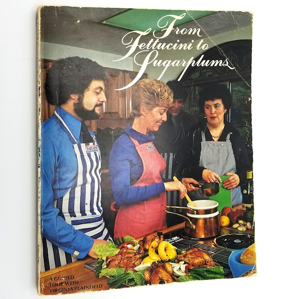 From Fettucini to Sugarplums by Virginia Plainfield 1977 1st Edition Portland OR Chef Restaurant Cookbook Recipes