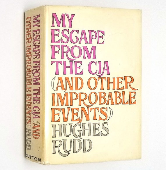 My Escape from the CIA and Other Improbable Events by Hughes Rudd 1966 1st Edition Hardcover HC w/ Dust Jacket DJ - Dutton