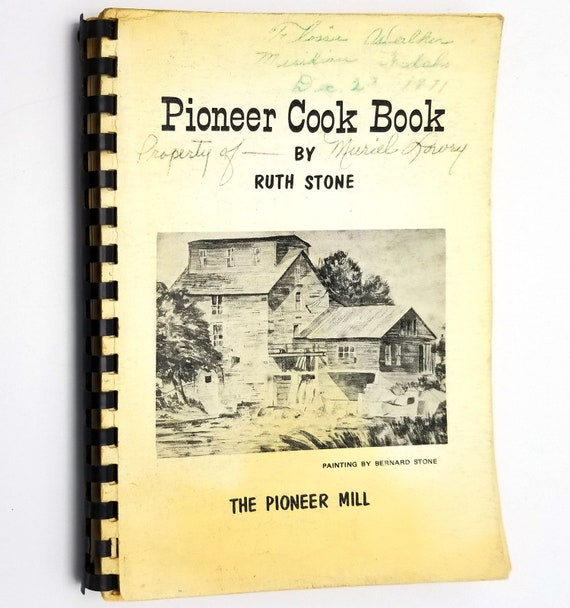 Pioneer Cook Book by Ruth Stone 1970 Topeka, Oxford, Alma, Kansas KS - Old Oxford Mill, Mill Creek