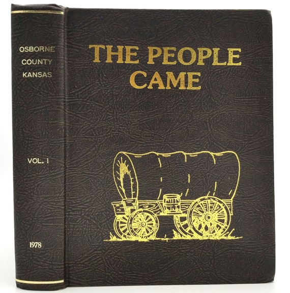 The People Came (History of Osborne County Kansas, Vol. 1) 1977 Hardcover HC Genealogy Family History KS