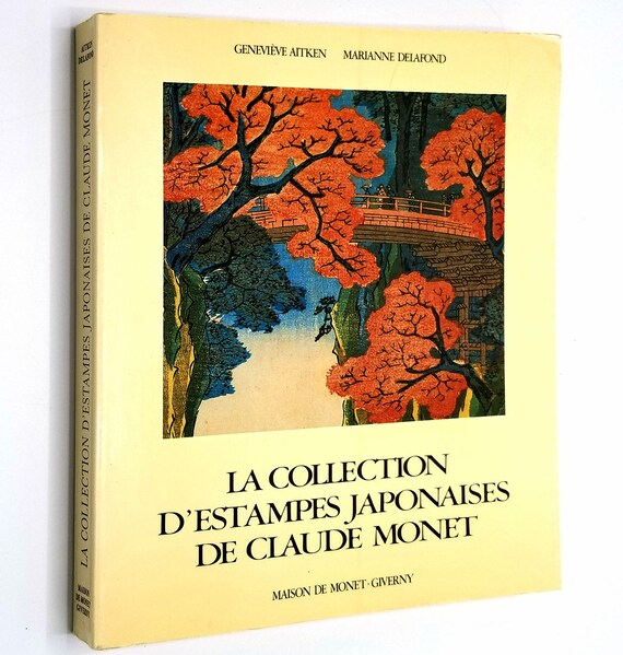 La Collection D'Estampes Japonaises de Claude Monet by Genevieve Aitken & Marianne Delafond 1983 French Language Japanese Art