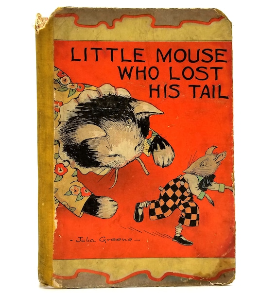 Little Mouse Who Lost His Tail by Sara E. Wiltse illustrated by Julia Green Hardcover HC 1928 Charles E. Graham & Co. - Children's