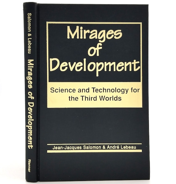 Mirages of Development: Science and Technology for the Third Worlds by Salomon & Lebeau 1993 Hardcover HC