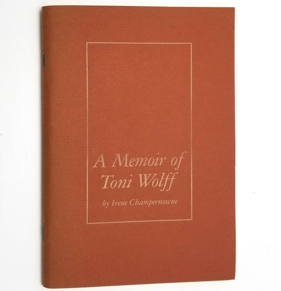 A Memoir of Toni Wolff by Irene Champernowne 1980 CG Jung Institute of San Francisco