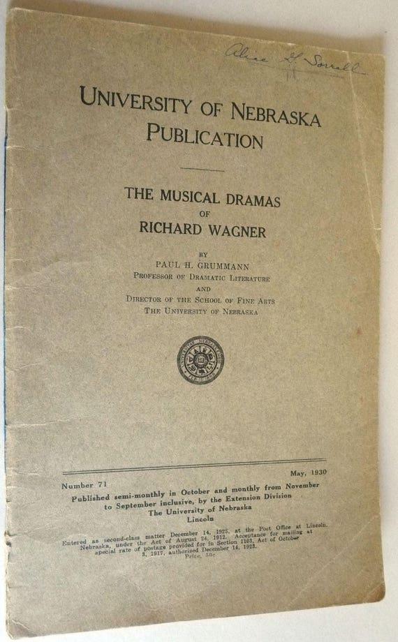 The Musical Dramas of Richard Wagner (University of Nebraska Publication No. 71, May, 1930)