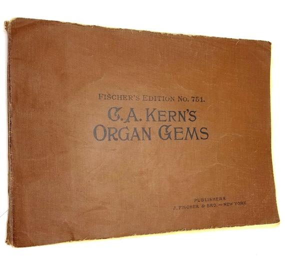 C.A. Kern's Organ Gems (Fischer's Edition No. 751) 1894 Antique Sheet Music Song Book