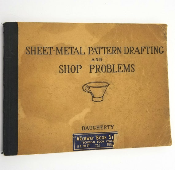 Sheet-Metal Pattern Drafting and Shop Problems by James S. Daugherty 1922 Soft Cover - Manual Arts Press