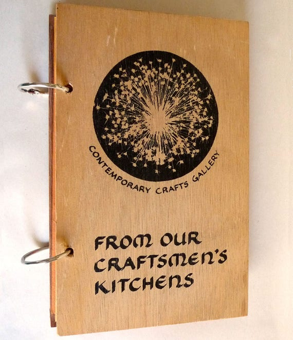 From Our Craftsmen's Kitchens 1978 Contemporary Crafts Association Portland Oregon Cookbook Recipes Cook Book