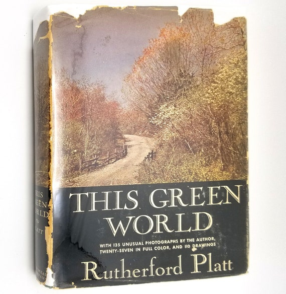 This Green World by Rutherford Platt Hardcover HC w/ Dust Jacket DJ 1947 Dodd, Mead & Co. - Outdoors Plants Photography