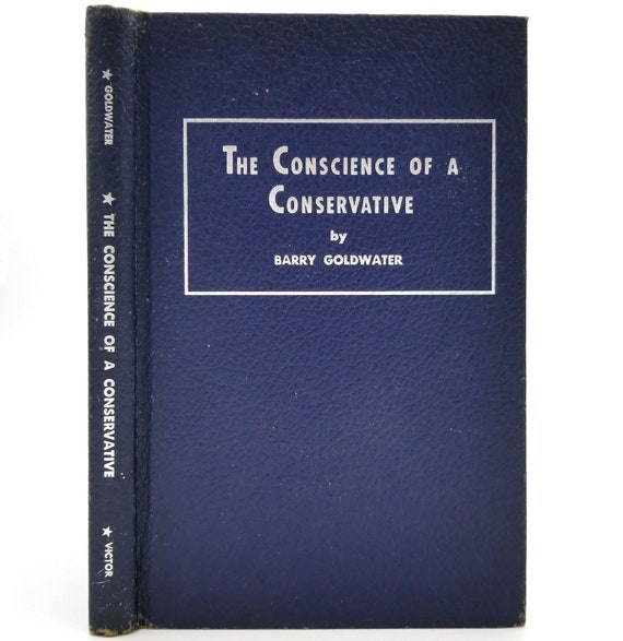 The Conscience of a Conservative by Barry Goldwater 1960 2nd/Early Printing Hardcover HC - Politics Government