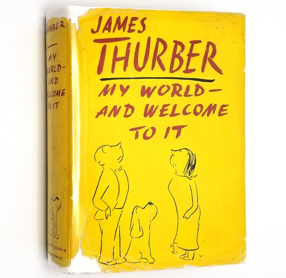 My World And Welcome to It by James Thurber 1942 1st Edition Hardcover HC w/ Dust Jacket DJ - Harcourt - Humor