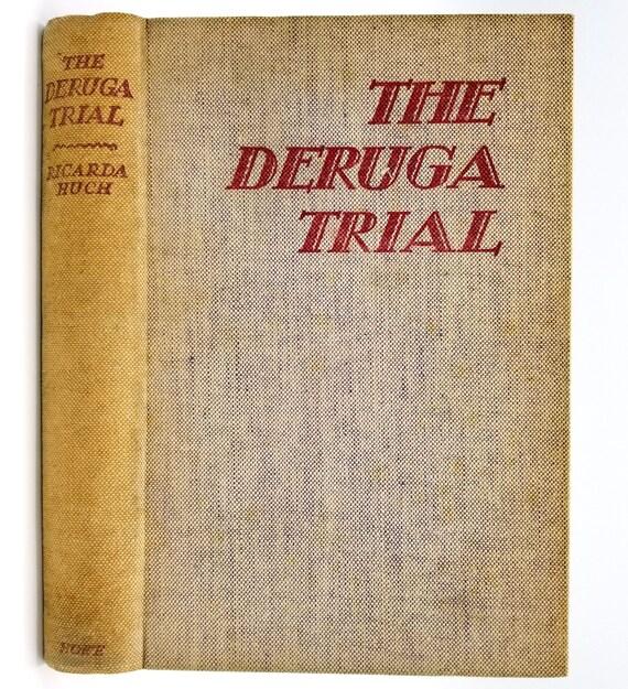 The Deruga Trial by Ricarda Huch 1930 Gerald Howe Ltd London Courtroom Drama Murder Case Fiction Novel - Hardcover HC