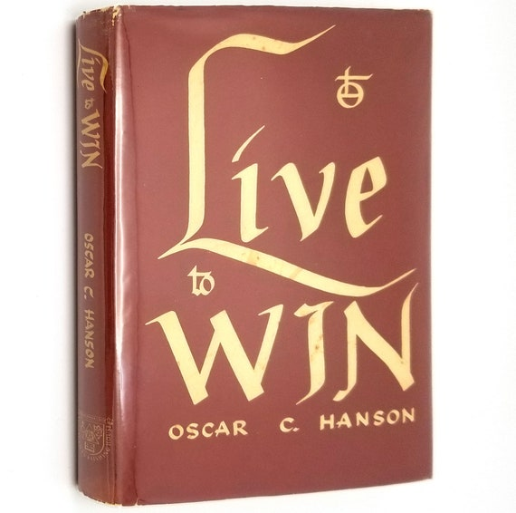 Live to Win by Oscar C. Hanson SIGNED 1st Edition Hardcover HC w/ Dust Jacket 1949 Augsburg Publishing House - Religion Christianity