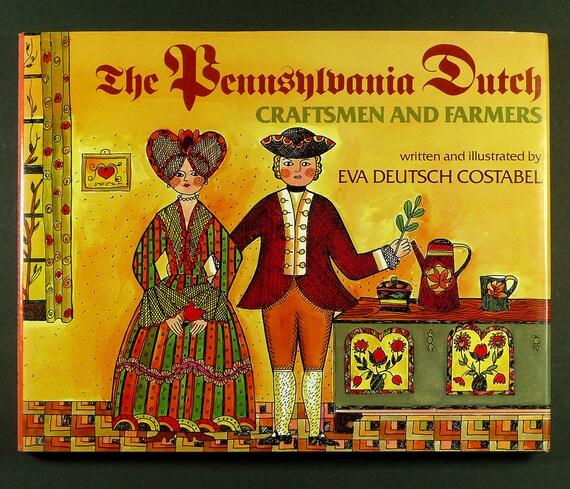 Pennsylvania Dutch Craftsmen & Farmers by Eva Deutsch Costabel 1986 1st Edition Hardcover HC w/ Dust Jacket DJ Children Juvenile