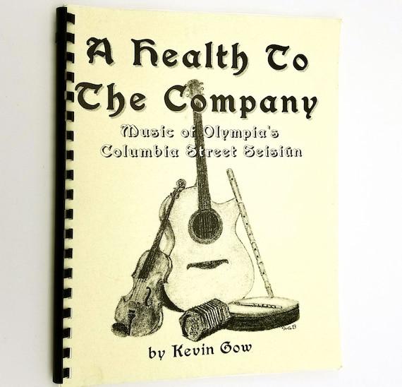 A Health to the Company: Music of Olympia's Columbia Street Seisiun by Kevin Gow 2001 Irish Folk Music Songbook WA Washington