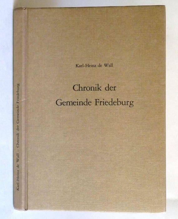 Gemeinde Friedeburg - Chronik der Dörfer 1990 by Karl-Heinz de Wall - Local History Germany - German Language
