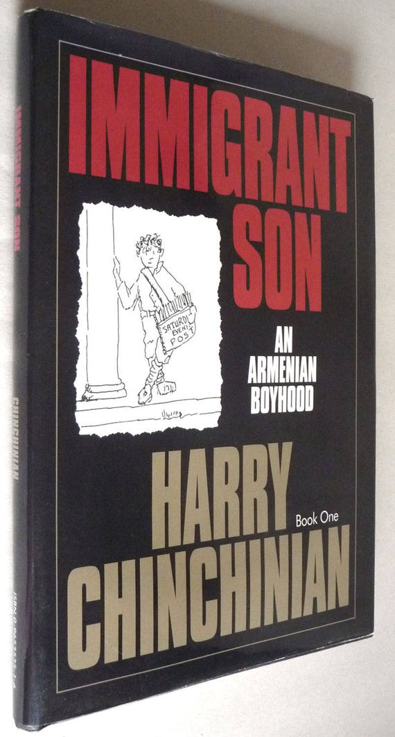 Immigrant Son: An Armenian Boyhood 1996 by Harry Chinchinian 1st Edition Hardcover HC w/ Dust Jacket DJ - Autobiography