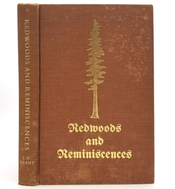 Redwoods & Reminiscences: The World Went Very Well Then by Joseph D. Grant Hardcover HC 1973