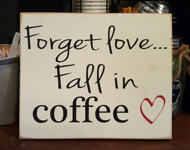 Handpainted Wood Sign Forget Love Fall in Coffee Wood image 0