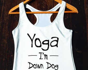 Yoga Im Down Dog Tank Top - funny yoga tank, funny yoga top, flowy yoga tanktop, yoga racerback tank, funny yoga shirt, yoga quote shirt