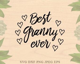 Granny svg Best granny svg Grandmother svg nana svg grandma svg Baby files for silhouette Eps files DXF files Cricut downloads Cricut files